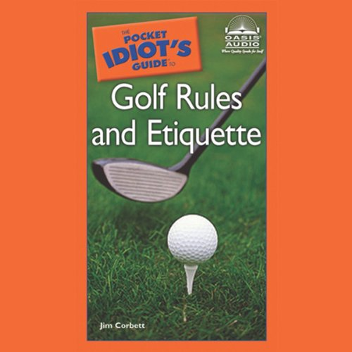 The Pocket Idiot's Guide to Golf Rules and Etiquette audiobook cover art