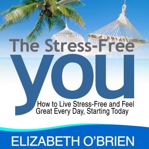 The Stress-Free You audiobook cover art