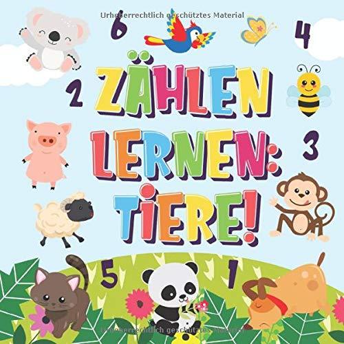 Zählen lernen: Tiere!: Kannst du die Hunde, Elefanten und andere süße Tiere zählen? | Superspaß Zählbuch für 2-4 jährige Kinder | 123 Bilderbuch (Zählen Buch für Kinder, Band 1)