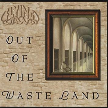 OUT OF THE WASTE LAND