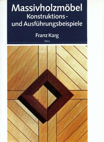 Massivholzmöbel: Konstruktions- und Ausführungsbeispiele