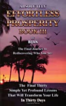 Absolutely Effortless Prosperity, Book III