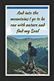 And Into The Mountains I Go To Be One With Nature And Find My Soul: Backpacking Themed Novelty Lined Notebook / Journal To Write In Perfect Gift Item (6 x 9 inches)