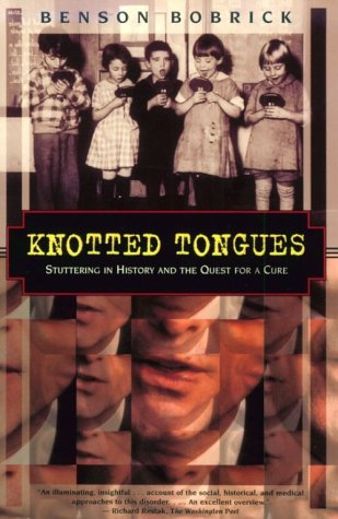 Knotted Tongues: Stuttering in History and the Quest for a Cure (Kodansha globe series)