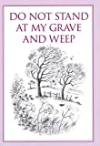 Do Not Stand at My Grave and Weep (Inspirational S)