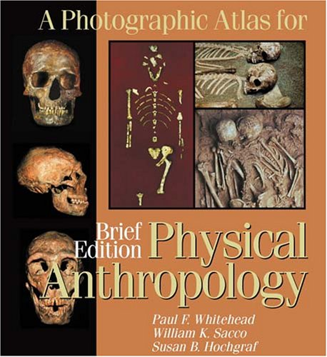 A Photographic Atlas for Physical Anthropology; Brief...
