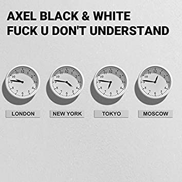 Fuck U Don't Understand