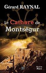 Le cathare de Montsegur de Gérard Raynal