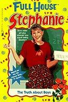 The Truth About Boys (Full House: Stephanie)