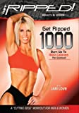 Get Ripped! with Jari Love: Get Ripped 1000