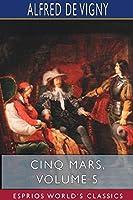 Cinq Mars, Volume 5 (Esprios Classics)