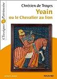 Yvain ou le Chevalier au lion by Chrétien de Troyes (2013-06-21) - MAGNARD - 21/06/2013