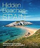 Hidden Beaches Spain: 450 secret coast and island beaches to walk, swim & explore