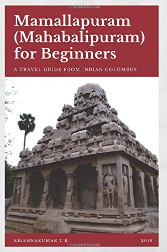 Mamallapuram (Mahabalipuram) for Beginners: A Travel Guide from Indian Columbus