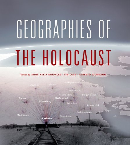 Geographies of the Holocaust (The Spatial Humanities) (English Edition)