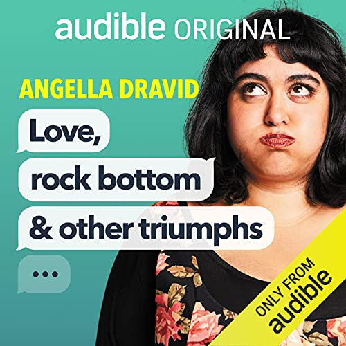 Love, Rock Bottom and Other Triumphs Podcast with Angella Dravid cover art