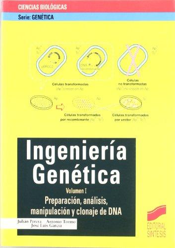 Preparación, análisis, manipulación y clonaje de DNA: 6 (Serie Genética)