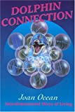 Dolphin Connection: Interdimensional Ways of Living