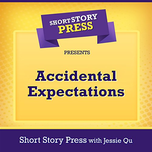 Short Story Press Presents: Accidental Expectations audiobook cover art