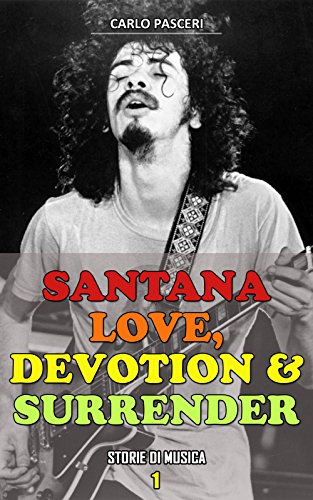 Santana: Love, Devotion & Surrender (Storie di Musica Vol. 1)