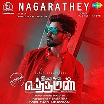 "Nagarathey (From ""Ivan Than Uthaman"") - Single"