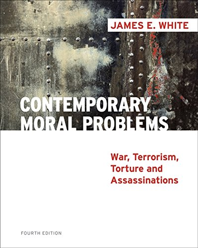 Contemporary Moral Problems: War, Terrorism, Torture and...