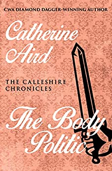 The Body Politic (The Calleshire Chronicles Book 13) by [Catherine Aird]