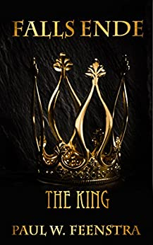Falls Ende: The King by [Paul W. Feenstra]