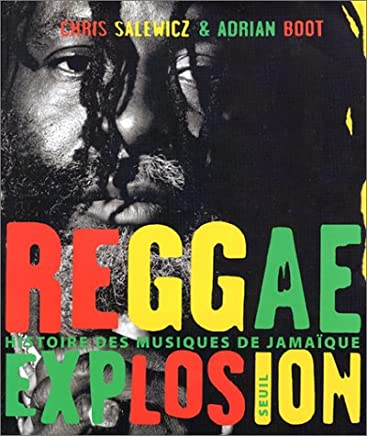 Reggae explosion. Histoire des musiques de Jamaïque