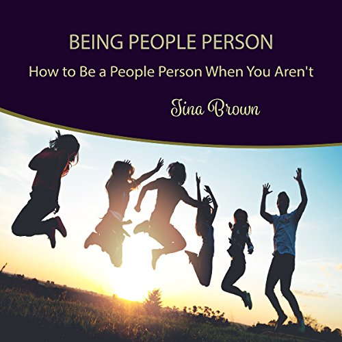 Being People Person: How to Be a People Person When You Aren't audiobook cover art