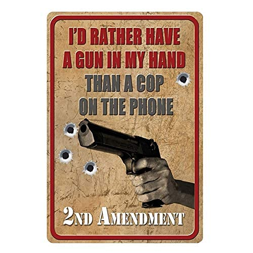 Letreros de lata con texto en inglés 'I d Rather Have A Gun In My Hand Than A Cop On The Phone! Placa de metal vintage para decoración de pared para bar, café, garaje, 20 x 30 cm