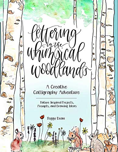 Compare Textbook Prices for Lettering in the Whimsical Woodlands: A Creative Calligraphy Adventure--Nature-Inspired Projects, Prompts and Drawing Ideas 1 Edition ISBN 9780757320019 by Dean, Peggy