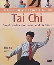 Tai Chi : Simple Routines for Home, Work and Travel (Busy Person's Guide)