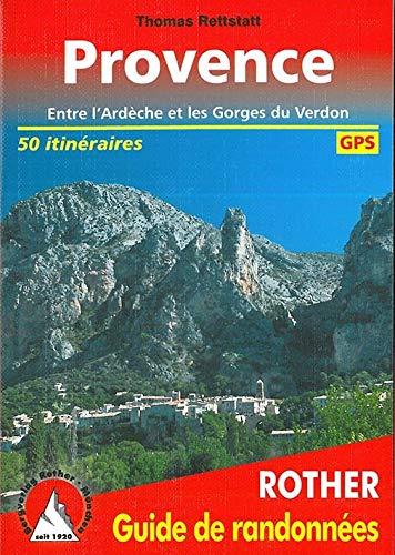 Provence. Entre l'Ardèche et les Gorges du Verdon. 50 itinéraires. Avec traces GPS (Rother Guide de randonnées)