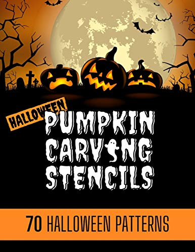 Pumpkin Carving Stencils: 70 simple Halloween Pumpkin Carving Stencils, Patterns, Designs, Faces & Ideas for adults and kids | Be the coolest house on ... by carving jack-o-lanterns that stand out