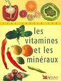 Tout savoir sur les vitamines et les minéraux