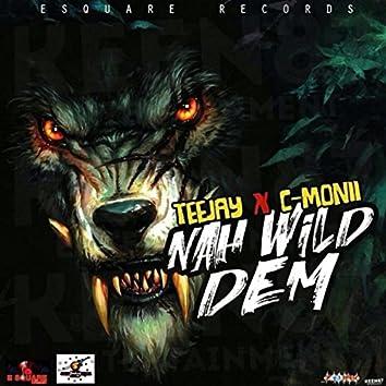 Nah Wild Dem - Single