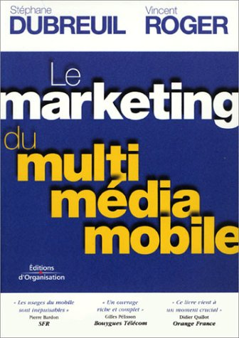 Le Marketing du multimédia mobile (50 fiches services)