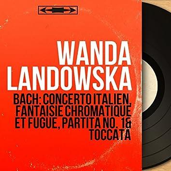 Bach: Concerto italien, Fantaisie chromatique et fugue, Partita No. 1 & Toccata (Mono Version)