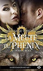La Meute du Phénix, T8 - Dominic Black de Suzanne Wright