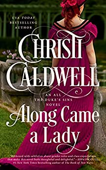 Along Came a Lady (All the Duke's Sins Book 1) by [Christi Caldwell]