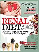 Renal diet Cookbook: How can i Improve my Kidney Function to Avoid Dialysis?