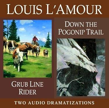 Grub Line Rider / Down Pogonip Trail (Louis L'Amour)