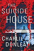 The Suicide House: A Gripping and Brilliant Novel of Suspense (A Rory Moore/Lane Phillips Novel)