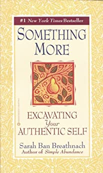 Something More: Excavating Your Authentic Self by [Sarah Ban Breathnach]