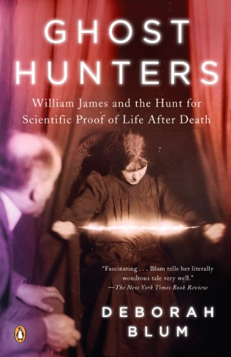 Ghost Hunters: William James and the Search for Scientific Proof of Life After Death (English Edition)