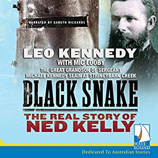 Black Snake     Thief, Thug, Killer: The Real Story of Ned Kelly              By:                                                                                                                                 Leo Kennedy,                                                                                        Mic Looby                               Narrated by:                                                                                                                                 Gareth Rickard                      Length: 8 hrs and 12 mins     8 ratings     Overall 4.4