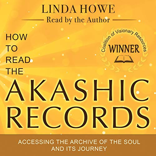 How to Read the Akashic Records: Accessing the Archive of the Soul and Its Journey cover art