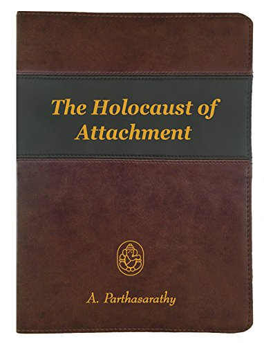 Compare Textbook Prices for The Holocaust of Attachment 2nd Edition ISBN 9789381094198 by Swami Parthasarathy