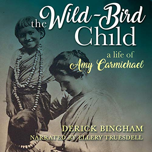 The Wild-Bird Child: A Life of Amy Carmichael  By  cover art